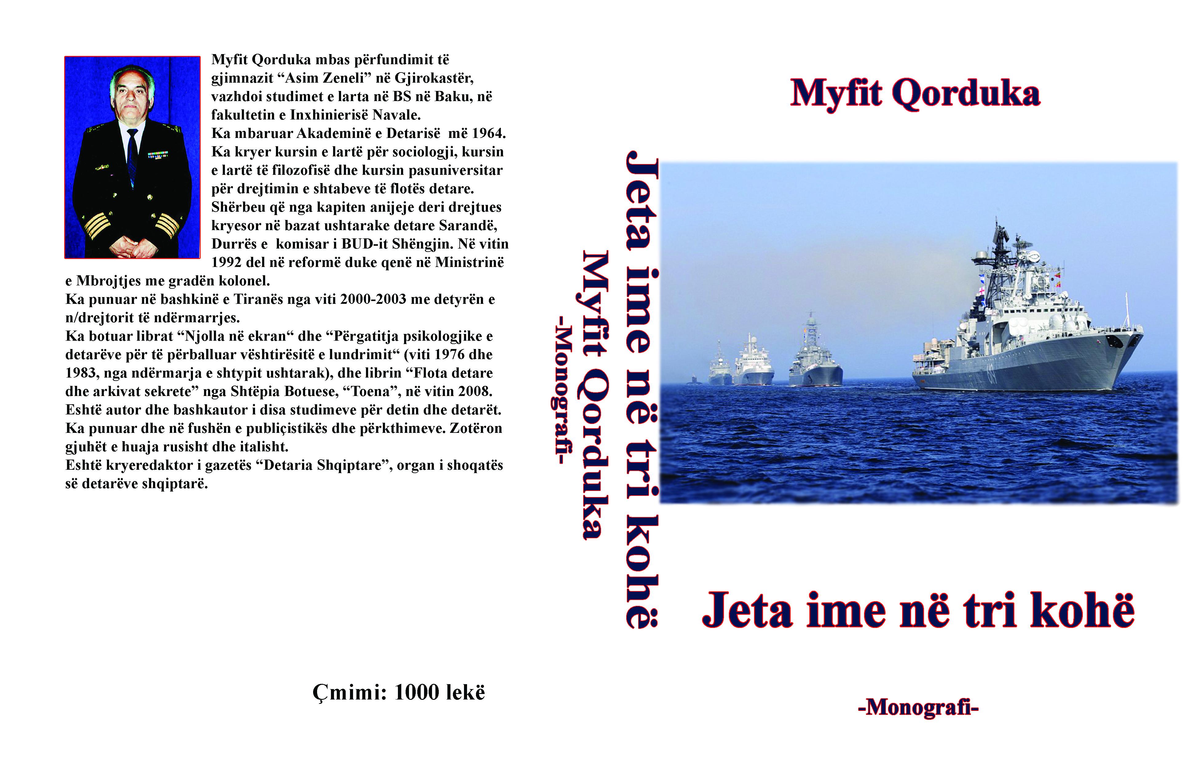 """Rreth librit monografik """"Jeta ime në tri kohë"""" të  kolonel Myfit Qorduka"""